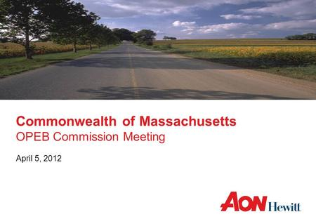 Commonwealth of Massachusetts OPEB Commission Meeting April 5, 2012.