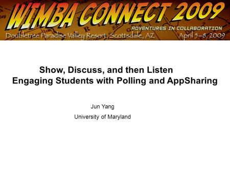 Show, Discuss, and then Listen Engaging Students with Polling and AppSharing Jun Yang University of Maryland.
