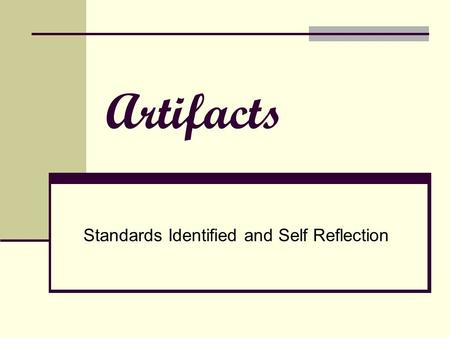 Artifacts Standards Identified and Self Reflection.