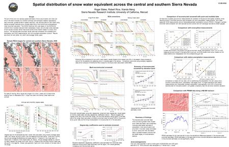 Spatial distribution of snow water equivalent across the central and southern Sierra Nevada Roger Bales, Robert Rice, Xiande Meng Sierra Nevada Research.