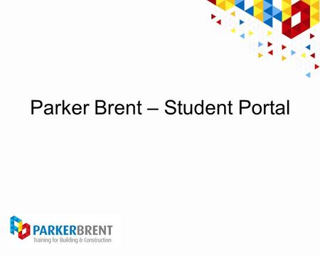 Parker Brent – Student Portal. Student Portal supplies access to your course materials and additional information relating to the Victorian Building Industry.