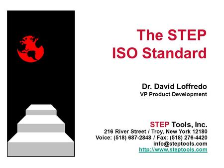 STEP Tools, Inc. 216 River Street / Troy, New York 12180 Voice: (518) 687-2848 / Fax: (518) 276-4420  The STEP.