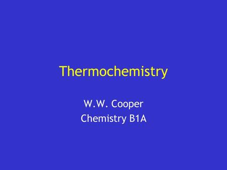 Thermochemistry W.W. Cooper Chemistry B1A. User Instructions Add your category headings to the Jeopardy board (slide #3) Add your answers and questions.