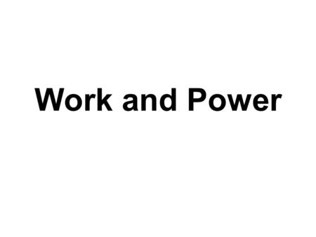 Work and Power. WORK We now know that forces transfer energy. This process of energy transfer is called WORK. Work measures the effects of a force acting.
