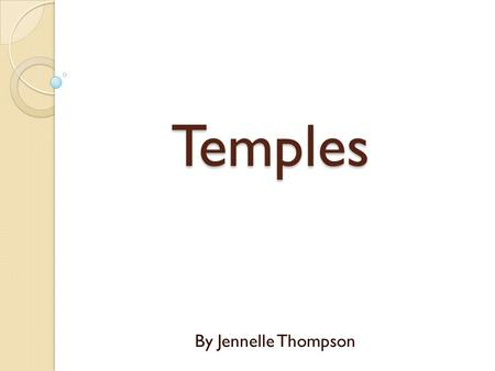 Temples By Jennelle Thompson. 3 of My Favorite Things My Parents Did that Helped Me Love the Temple: 1. Hang pictures of the temple in our home. We always.