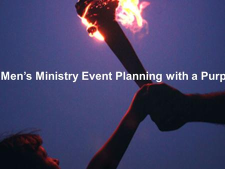 Calvary - Evangelism and Outreach Men's Ministry Event Planning with a Purpose.