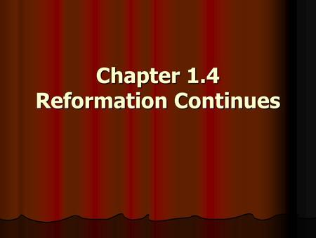 Chapter 1.4 Reformation Continues. Calvin Continues the Reformation 1536 – John Calvin publishes Institutions of the Christian Religion 1536 – John Calvin.