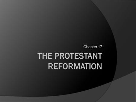 Chapter 17. SSWH9 The student will analyze change and continuity in the Reformation.  d. Analyze the impact of the Protestant Reformation; include the.
