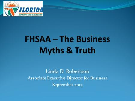 Linda D. Robertson Associate Executive Director for Business September 2013.