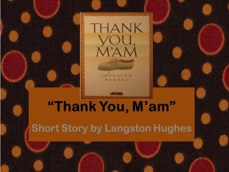 """Thank You, M'am"" Short Story by Langston Hughes."