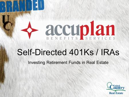 Self-Directed 401Ks / IRAs Investing Retirement Funds in Real Estate.
