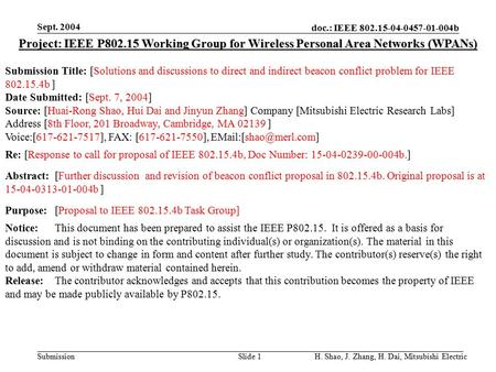 Doc.: IEEE 802.15-04-0457-01-004b Submission Sept. 2004 H. Shao, J. Zhang, H. Dai, Mitsubishi ElectricSlide 1 Project: IEEE P802.15 Working Group for Wireless.