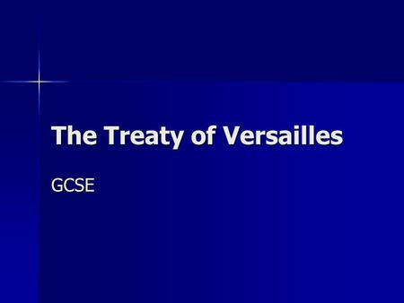The Treaty of Versailles GCSE. Learn some key vocabulary.