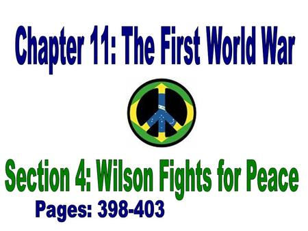 FOURTEEN POINTS: –President Wilsons plan for peace after the War –He delivered the speech in January of 1918 –The Points were divided into three groups.