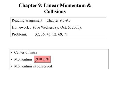 Chapter 9: Linear Momentum & Collisions