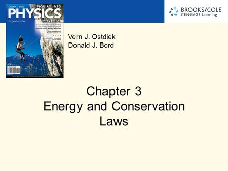 Vern J. Ostdiek Donald J. Bord Chapter 3 Energy and Conservation Laws.