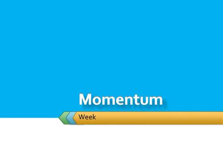 Week.  Student will: Impulse and Momentum  Study Impulse and Momentum in one dimension.