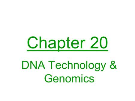 Chapter 20 DNA Technology & Genomics. Genetic engineering Manipulation of genetic material for practical purposes has begun industrial revolution in biotechnology.