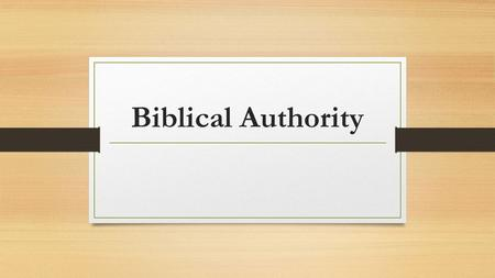 Biblical Authority. Definition The power to influence or command thought, opinion, or behavior The right to exercise power, to rule or govern The power.