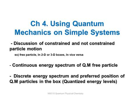 Ch 4. Using Quantum Mechanics on Simple Systems