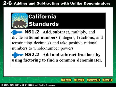 Evaluating Algebraic Expressions 2-6 Adding and Subtracting with Unlike Denominators NS1.2 Add, subtract, multiply, and divide rational numbers (integers,