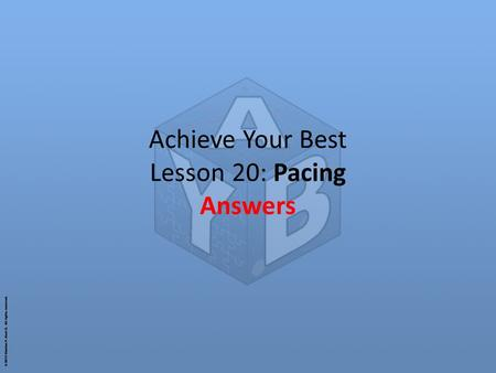 Achieve Your Best Lesson 20: Pacing Answers
