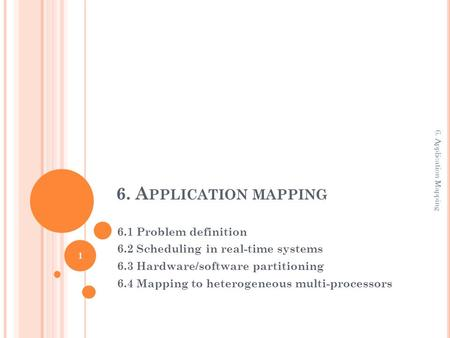6. Application mapping 6.1 Problem definition