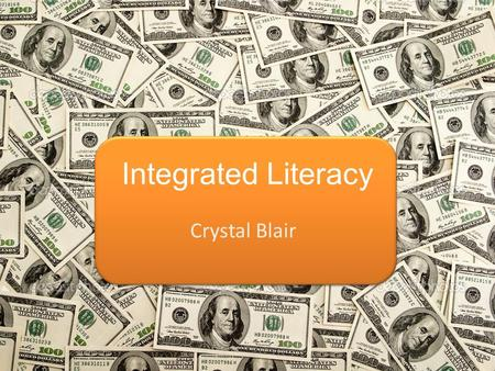 Integrated Literacy Crystal Blair. GLCEs 1-E1.0.4 Describe reasons why people voluntarily trade. 1-E1.0.5 Describe ways in which people earn money (e.g.,