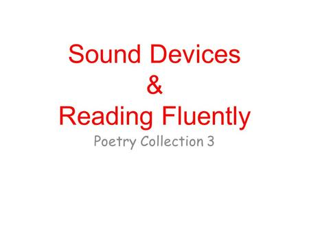 Sound Devices & Reading Fluently Poetry Collection 3.