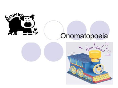 Onomatopoeia. What is Onomatopoeia? Onomatopoeia is a word or a group of words that imitates the sound it is describing.