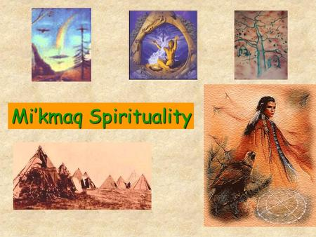 Mi'kmaq Spirituality. Some Aspects of Mi'kmaq Spirituality FeathersFeathers Sacred pipeSacred pipe Sweet grassSweet grass DrumsDrums Sweat lodgeSweat.