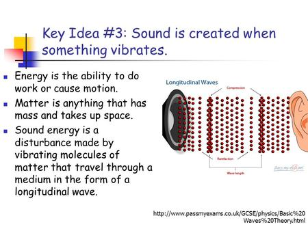 Key Idea #3: Sound is created when something vibrates.