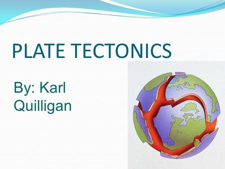 PLATE TECTONICS By: Karl Quilligan. Map of U.S.A.
