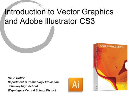 Introduction to Vector Graphics and Adobe Illustrator CS3