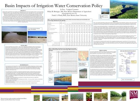 Basin Impacts of Irrigation Water Conservation Policy In Press, Ecological Economics Hilary R. Brinegar., MS, New Mexico Department of Agriculture