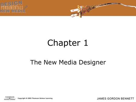 "Chapter 1 The New Media Designer. Objectives Develop a working definition of ""new media."" Understand the characteristics and habits of a good new media."