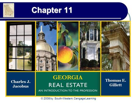 © 2008 by South-Western, Cengage Learning Chapter 11 Chapter 11 Charles J. Jacobus Thomas E. Gillett.
