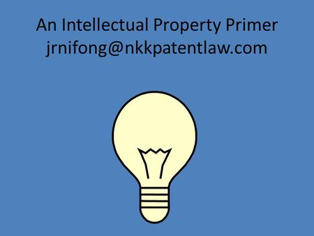 An Intellectual Property Primer