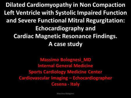 Dilated Cardiomyopathy in Non Compaction Left Ventricle with Systolic Impaired Function and Severe Functional Mitral Regurgitation: Echocardiography and.