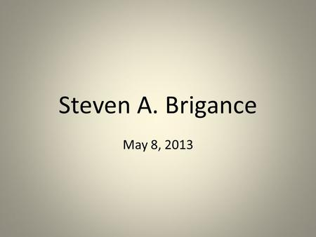 Steven A. Brigance May 8, 2013. How optimistic are you about the company's commitment and resolve to satisfying it residents and their families every.