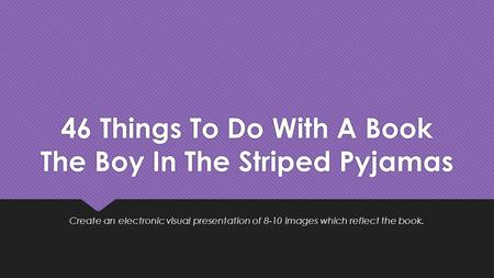 46 Things To Do With A Book The Boy In The Striped Pyjamas