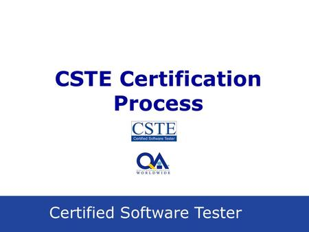 Certified Software Tester CSTE Certification Process.