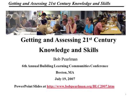 1 108319_Macros Getting and Assessing 21st Century Knowledge and Skills Getting and Assessing 21 st Century Knowledge and Skills PowerPoint Slides at