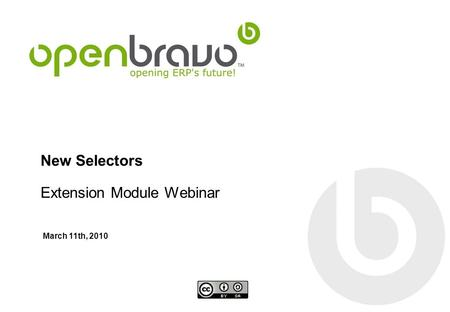 New Selectors Extension Module Webinar March 11th, 2010.
