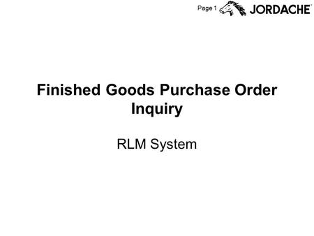 Page 1 Finished Goods Purchase Order Inquiry RLM System.