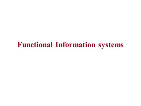 Functional Information systems. Major Types of Information Systems.