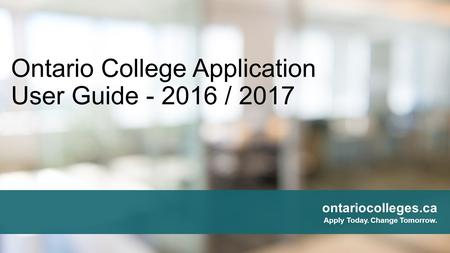Ontario College Application User Guide / 2017