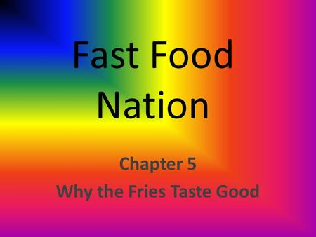 Chapter 5 Why the Fries Taste Good