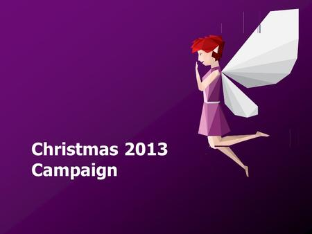 Christmas 2013 Campaign.
