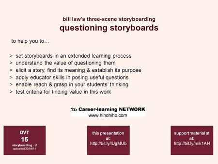 Bill law's three-scene storyboarding questioning storyboards DVT 15 storyboarding - 2 uploaded 30/04/11 support material at at:  >